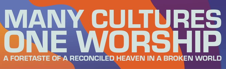 Many Cultures, One Worship: Foretaste of a Reconciled Heaven in a Divided World